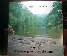 "C.W. & THE BLUEGRASS GOSPEL SOUND ""PRESSING ON"" LP BENNETT'S RECORDING SERVICE"