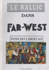 LE RALLIC. Poncho Libertas. FAR-WEST. Ed. Les. Amis de Le Rallic 2008