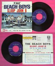 LP 45 7'' THE BEACH BOYS Sloop john b You're so good to me 1966 no cd mc dvd