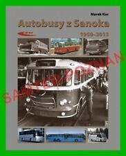 Autobusy z Sanoka 1950-2013 - historia / Kuc / San Sanos Autosan Star Nysa Fiat