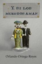 Y Si Los Muertos Aman : 13 Cuentos de Nicaragua by Orlando Ortega-Reyes...