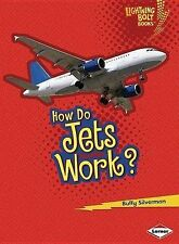 USED (LN) How Do Jets Work? (Lightning Bolt Books: How Flight Works) by Buffy Si
