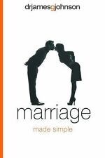 Marriage Made Simple : Written for Guys, by a Guy, with Guys in Mind (and The...