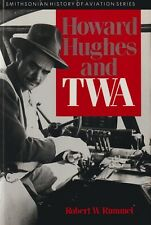 Howard Hughes & TWA by Robert Rummel (1991, Smithsonian) Trans World Airlines