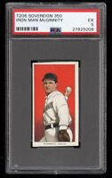 Rare 1909-11 T206 HOF Iron Man Joe McGinnity Sovereign 350 Newark PSA 5 EX