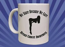 15oz Big Coffee Mug We Stare Because We Care - Breast Cancer Awareness