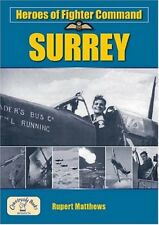 Heroes of Fighter Command: Surrey (Aviation History)-Rupert Matthews