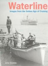 Waterline: Images from the Golden Age of Cruising-John Graves