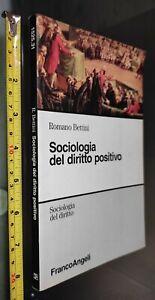 GG LIBRO: SOCIOLOGIA DEL DIRITTO POSITIVO - BETTINI - FRANCOANGELI - 1998