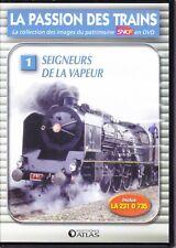 DVD La Passion des Trains - N°01 - Seigneurs de la Vapeur
