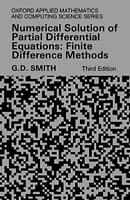 Numerical Solution Of Partial Differential Equations: Finite Difference Metho…