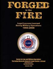 Forged in the Fire: Legal Lessons Learned During Military Operations 1994-2008 (