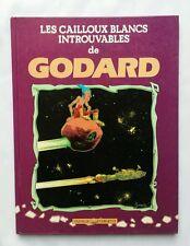 BD - Les cailloux blancs introuvables de GODARD / EO 1991 / VAISSEAU D ARGENT