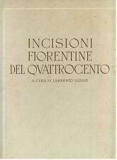 DONATI LAMBERTO INCISIONI FIORENTINE DEL QUATTROCENTO IST. IT. D'ARTI GRAF. 1944