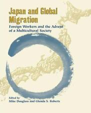 Japan and Global Migration : Foreign Workers and the Advent of a...