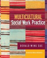 Multicultural Social Work Practice - by Sue