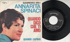 ANNARITA SPINACI disco 45 giri MADE in ITALY Quando dico che ti amo SANREMO 1967