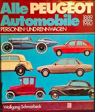 Alle Peugeot Automobile 1889 - 1980 Personen- und Rennwagen W. Schmarbeck