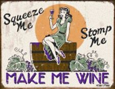Squeeze Me, Stomp Me Make Me Wine Tin Sign Man Cave Wall Art Bar Related  #1280