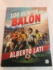 100 genios del balón Alberto Lati fútbol jugadores biografía Players