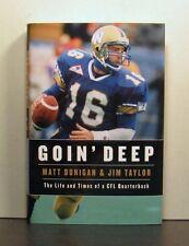 Matt Dunigan, Life and Times of a CFL Quarterback, Goin' Deep