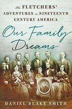 OUR FAMILY DREAMS - SMITH, DANIEL BLAKE - NEW HARDCOVER BOOK