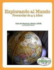 Explorando al Mundo: Preescolar de 4 a 5 Años: Guía de Maestro y Notas, LHUK (Le