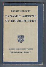 Dynamic Aspects of Biochemistry - Ernest Baldwin - Cambridge 1948 Hardcover DJ