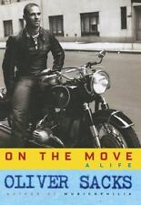 On the Move : A Life by Oliver Sacks (2015, Hardcover)