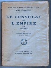 1933 - Louis Madelin - Le Consulat et l'Empire - Histoire de France-Lib.Hachette