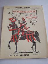 PEDAGOGIE PRATIQUE , LA DOCUMENTATION EN COULEURS . LES ROIS ABSOLUS . . N° 14