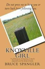 Knoxville Girl: The Making Of A President: A Smoky Mountain Version Based On And