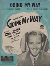 VINTAGE GOING MY WAY SHEET MUSIC, 1944, SINGER BING CROSBY, WORDS JOHNNY BURKE