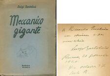 BARTOLINI Luigi, Meccanico gigante. Con dedica dell'A. Maddalena Editore, 1939