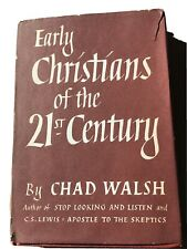 Early Christians of the 21st Century: First Edition, by Chad Walsh(1950)