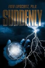 Suddenly by Fred Lipschitz (2013, Paperback)