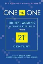 One on One: The Best Womens Monologues for the 21st Century (Applause Acting) b