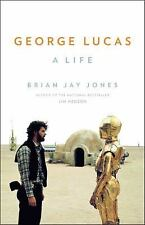 George Lucas : A Life by Brian Jay Jones (2016, Hardcover)