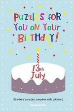 Puzzles for You on Your Birthday - 13th July by Clarity Media (2014, Paperback)