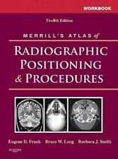 Radiographic Positioning and Procedures by Tammy Curtis, Bruce W. Long, Jeannea…