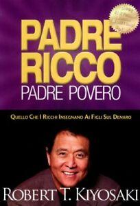 LIBRO PADRE RICCO PADRE POVERO - ROBERT KIYOSAKI - FIGLI DENARO RICCHEZZA