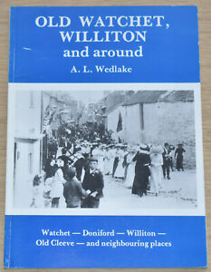 OLD WATCHET WILLITON HISTORY Doniford Old Cleeve Somerset Coast Old Photographs