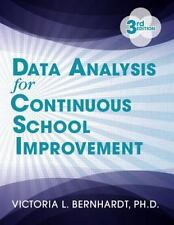 Data Analysis for Continuous School Improvement by Victoria Bernhardt (2013,...