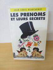 LES PRENOMS ET LEURS SECRETS- JEAN-LOUIS BEAUCARNOT- EDITIONS DENOËL 1990