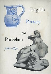 English Pottery & Porcelain 1300-1850 Types Makers Dates / Scarce Illust. Book
