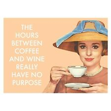 The Hours Between Coffee And Wine.. funny fridge magnet    (hb)