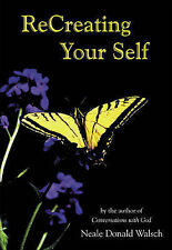 Recreating Your Self Walsch, Neale Donald Walsch, 096787551X