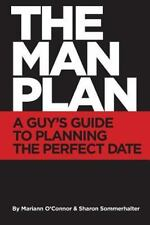 The Man Plan : A Guy's Guide to Planning the Perfect (2013, Paperback)