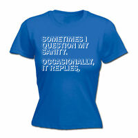 Womens Funny T Shirt Sometimes I Question My Sanity Birthday tee Gift T-SHIRT