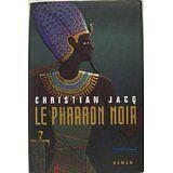 Christian Jacq - Le Pharaon noir - 1998 - relié